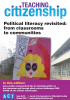 Teaching Citizenship: Political Literacy Revisited